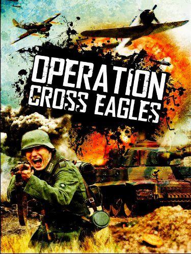 Операция «Орлиный крест» / Operation Cross Eagles